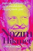 Mistik, Romantik, Agir Mahkum ve Gocmen Sair Nazim Hikmet