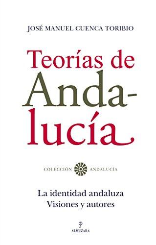 Teorías de Andalucía: La identidad andaluza. Visiones y autores.