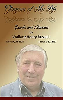 Glimpses of My Life: Episodes and Memories by [Wallace Henry Russell, Theresa Jones]