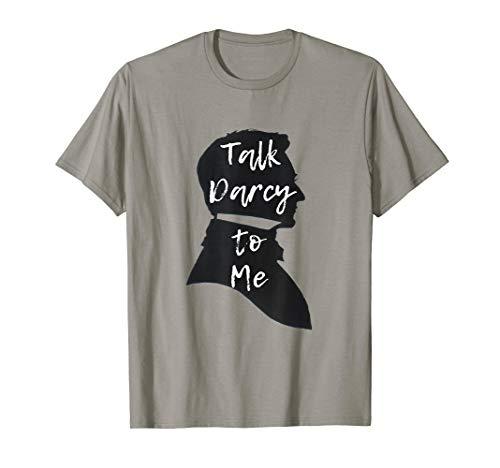 Funny Jane Austen T-shirt Literary Gift Talk Darcy to Me Tee