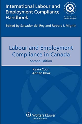 Compare Textbook Prices for Labour and Employment Compliance in Canada International Labour and Employment Compliance Handbook 2 Edition ISBN 9789041156372 by Kevin Coon,Adrian Ishak