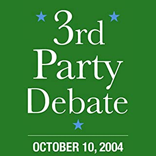 Third Party Candidates Debate (10/10/04) audiobook cover art
