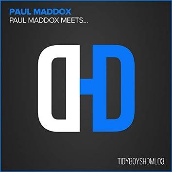 Paul Maddox Meets....
