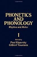 Phonetics and Phonology: Rhythm and Meter (Phonetics & Phonology)