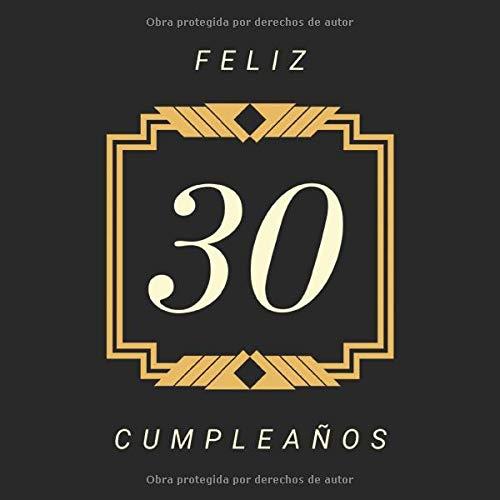 Feliz 30 Cumpleaños: Libro de Firmas para fiesta de 30 Cumpleaños. Perfecto regalo para decoración en cualquier fiesta para una persona que cumpla 30 años.