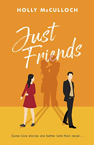 Just Friends: The hilarious rom-com you won't want to miss in 2020 (English Edition)