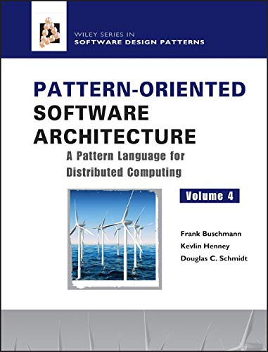 Pattern-Oriented Software Architecture: A Pattern Language for Distributed Computing, Volume 4 (Wiley Series in Software Design Patterns, Band 4)