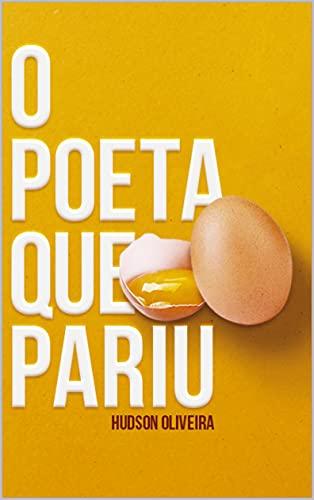 O Poeta que Pariu