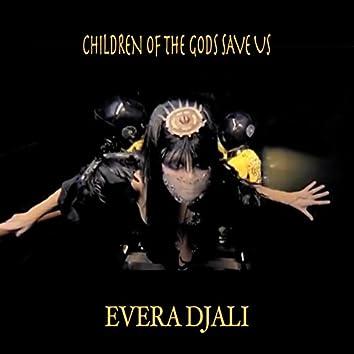 Children of the Gods Save Us