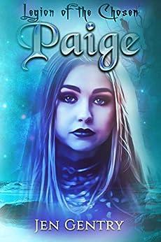 Legion of the Chosen: PAIGE by [Jen Gentry]