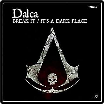 Break It / It's A Dark Place