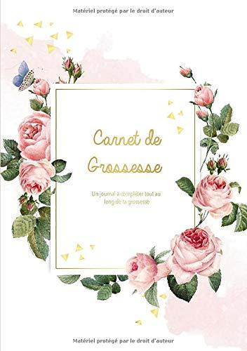 Carnet De Grossesse: Un journal à compléter tout au long de ta grossesse - Livre Grossesse,...