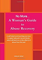 No More... A Woman's Guide to Abuse Recovery