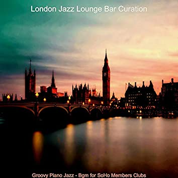 Groovy Piano Jazz - Bgm for SoHo Members Clubs