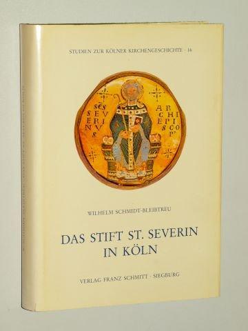 Schmidt-Bleibtreu, Wilhelm: Das Stift St. Severin in Köln. Siegburg, Schmitt, 1982- Gr.-8°. 446 S. Ln. SU. (ISBN 3-87710-096-1)