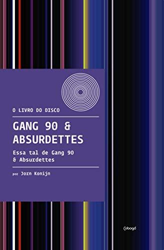 Gang 90 & absurdettes: Essa tal de gang 90 & absurdettes