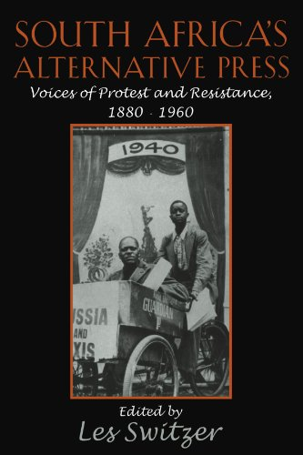 South Africa's Alternative Press: Voices of Protest and Resistance, 1880-1960 (Cambridge Studies in the History of Mass Communication)
