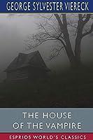 The House of the Vampire (Esprios Classics)