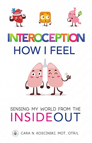 Interoception: How I Feel: Sensing My World from the Inside Out (English Edition)