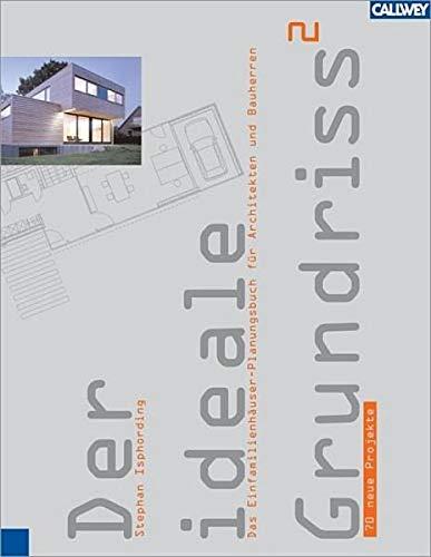 Der ideale Grundriss 2 (völlig überarbeitete Neuauflage): Das Einfamilienhäuser-Planungsbuch für Architekten und Bauherren