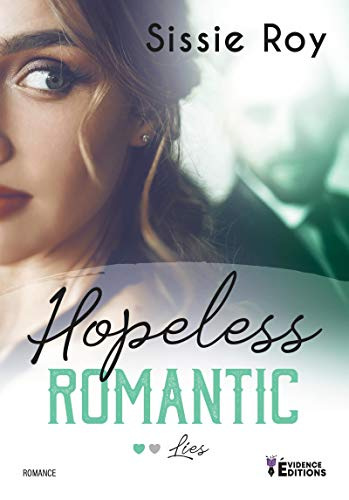 Lies: Hopeless Romantic, T1 par [Sissie Roy]