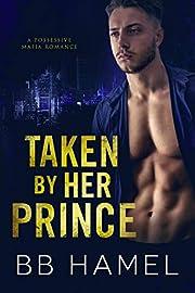 Taken by Her Prince: A Possessive Mafia Romance (Leone Crime Family)