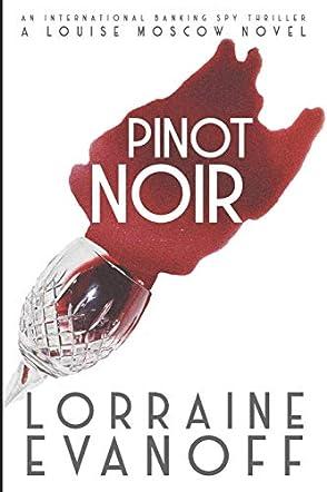 Pinot Noir: An International Banking Spy Thriller