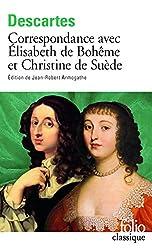 Correspondance avec Élisabeth de Bohême et Christine de Suède de René Descartes