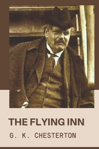 The Flying Inn: Original Classics and Annotated