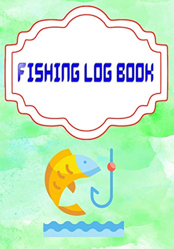 Fishing Log Ffxiv: Marking Fishing Log Book Size 7x10 Inches Cover Glossy | Records - Date # Best 110 Pages Very Fast Prints.