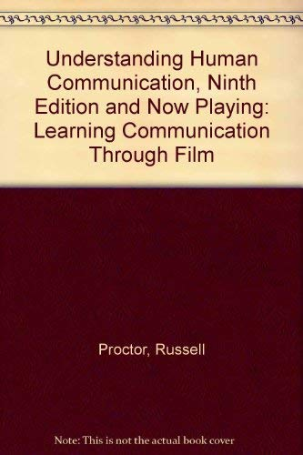Understanding Human Communication, Ninth Edition and Now Playing: Learning Communication through Film