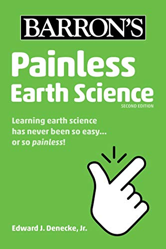 Compare Textbook Prices for Painless Earth Science Barron's Painless Second Edition ISBN 9781506273228 by Denecke Jr., Edward J.