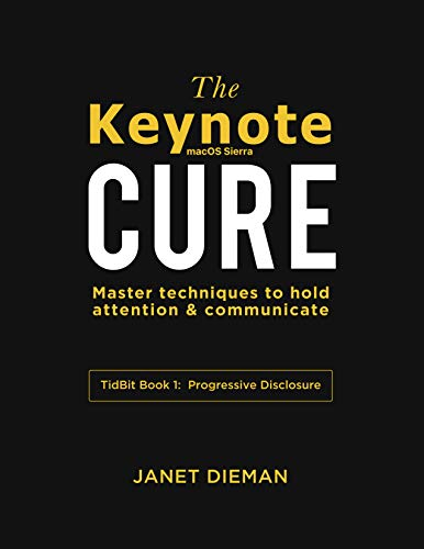 The Keynote Cure: Master techniques to hold attention & communicate (Tidbit Book Book 1) (English Edition)