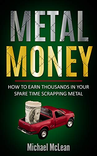Metal Money: How to make thousands in your spare time scrapping metal