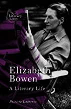 Elizabeth Bowen: A Literary Life (Literary Lives)