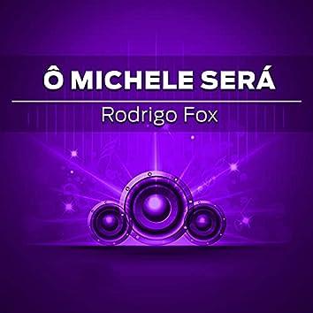 Ô Michele Será?