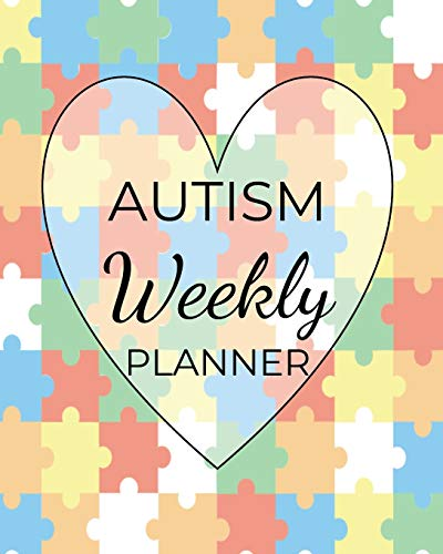 AUTISM Weekly PLANNER: A Journal For Parents To Document A Child's Progress and Achievements With Co