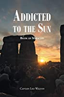 Addicted to the Sun: Book of Miracles