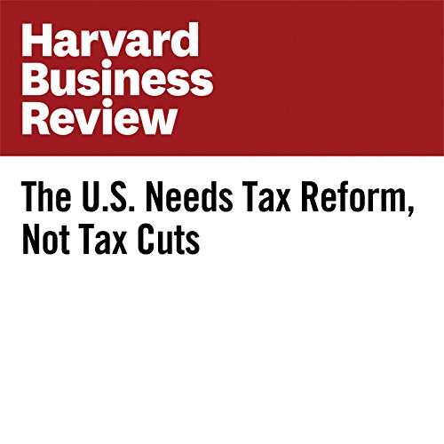 The U.S. Needs Tax Reform, Not Tax Cuts copertina