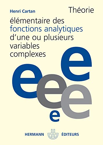 Théorie élémentaire des fonctions analytiques. D'une ou plusieurs variables complexes - Deuxième cycle