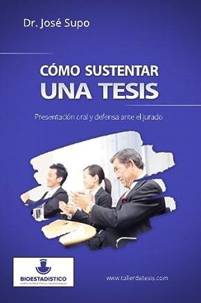 Cómo sustentar una tesis/How to sustain a thesis: Presentación oral y defensa ante el jurado/Oral presentation and defense before the jury