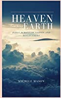 Heaven Touching Earth: Daily Scripture Verses and Reflections