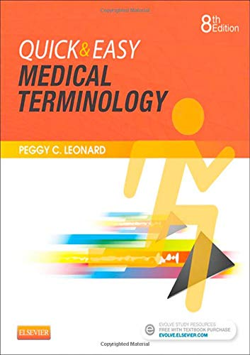 Compare Textbook Prices for Quick & Easy Medical Terminology 8 Edition ISBN 9780323359207 by Leonard BA  MT  MEd, Peggy C.