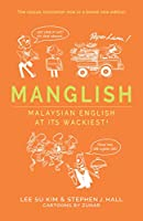 Manglish: Malaysian English at Its Wackiest