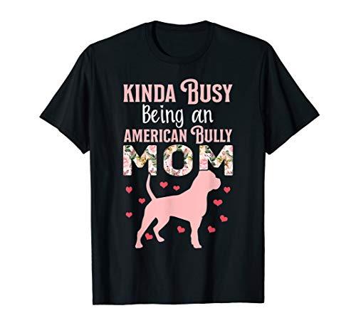 American Bully Mom Shirt Pitty Pitties Bulldog Mama Gift T-Shirt