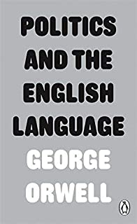 [ POLITICS AND THE ENGLISH LANGUAGE ] By Orwell, George ( AUTHOR ) Jan-2013[ Paperback ]