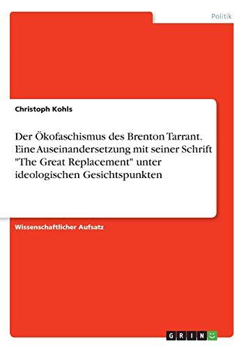 Der Ökofaschismus des Brenton Tarrant. Eine Auseinandersetzung mit seiner Schrift