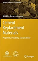 Cement Replacement Materials: Properties, Durability, Sustainability (Springer Geochemistry/Mineralogy)