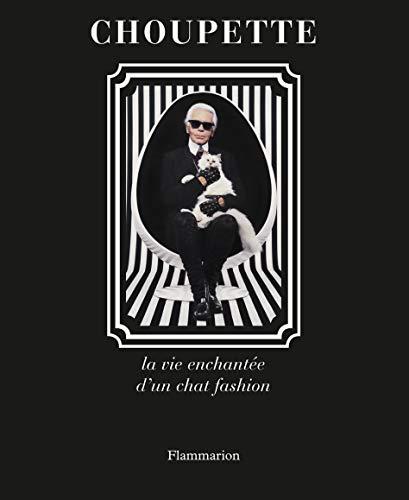 Choupette la Vie Enchantée d'un Chat Fashion