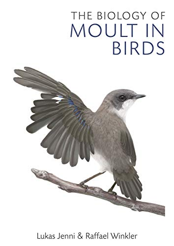 The Biology of Moult in Birds (English Edition)